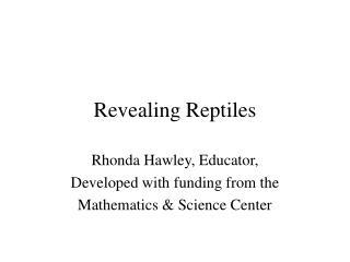 Revealing Reptiles