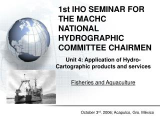 1st IHO SEMINAR FOR THE MACHC NATIONAL HYDROGRAPHIC COMMITTEE CHAIRMEN