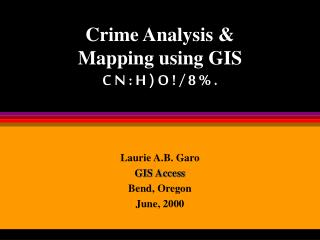 Crime Analysis   Mapping using GIS C N : H  O