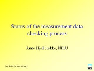Status of the measurement data checking process