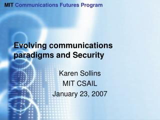 Evolving communications paradigms and Security