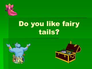 Do you like fairy tails