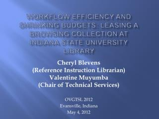 Workflow Efficiency and Shrinking Budgets: Leasing a Browsing Collection at  Indiana State University Library
