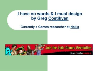 I have no words  I must design by Greg Costikyan  Currently a Games researcher at Nokia