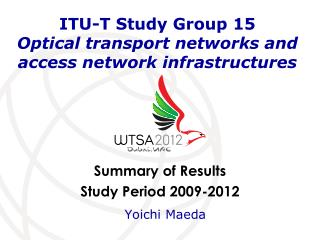 ITU-T Study Group 15 Optical transport networks and access network infrastructures