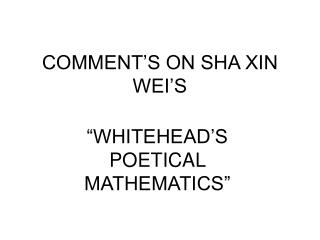 COMMENT S ON SHA XIN WEI S