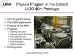Physics Program at the Caltech LIGO 40m Prototype