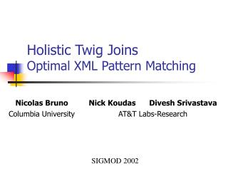 Holistic Twig Joins Optimal XML Pattern Matching