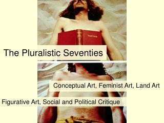 The Pluralistic Seventies