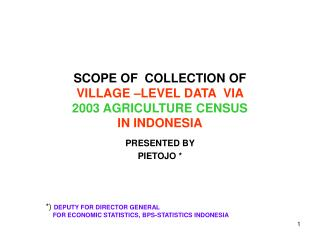 SCOPE OF  COLLECTION OF  VILLAGE  LEVEL DATA  VIA  2003 AGRICULTURE CENSUS IN INDONESIA