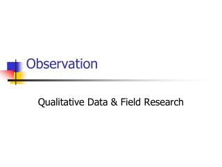 Observation Qualitative Data  Field Research