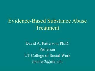 Evidence-Based Substance Abuse Treatment