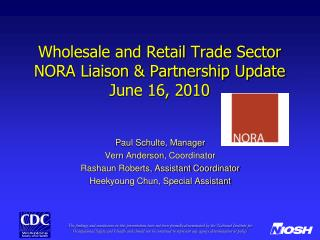 Wholesale and Retail Trade Sector NORA Liaison  Partnership Update  June 16, 2010