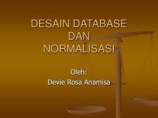 DESAIN DATABASE DAN NORMALISASI