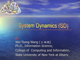 By: Wei-Tsong Wang  Ph.D., Information Science, College of  Computing and Information, State University of New York at A