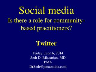 Social media Is there a role for community-based practitioners   Twitter
