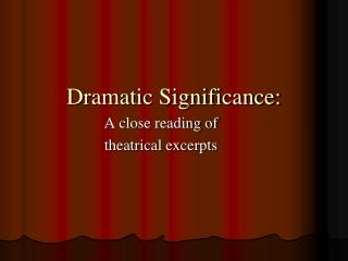 Dramatic Significance: