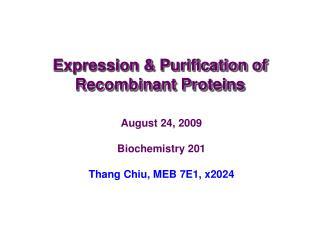 August 24, 2009  Biochemistry 201  Thang Chiu, MEB 7E1, x2024