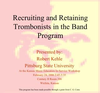 Recruiting and Retaining Trombonists in the Band Program