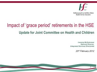 Impact of  grace period  retirements in the HSE Update for Joint Committee on Health and Children