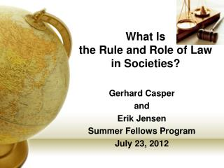 What Is   the Rule and Role of Law in Societies