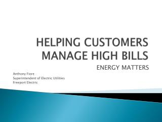 HELPING CUSTOMERS MANAGE HIGH BILLS