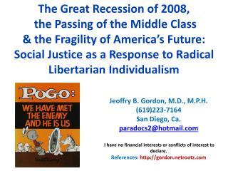The Great Recession of 2008,  the Passing of the Middle Class  the Fragility of America s Future: Social Justice as a Re