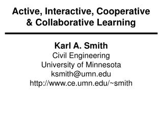 Active, Interactive, Cooperative  Collaborative Learning