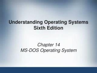 Understanding Operating Systems Sixth Edition