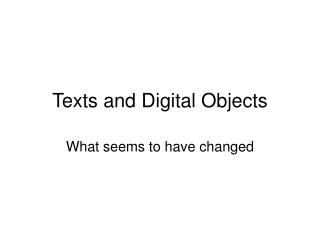 Texts and Digital Objects
