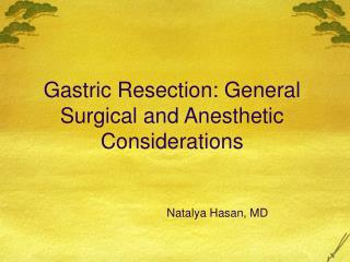 Gastric Resection: General Surgical and Anesthetic Considerations