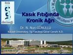 Kasik Fitiginda  Kronik Agri