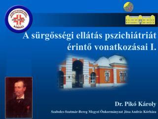 Dr. Pik  K roly Szabolcs-Szatm r-Bereg Megyei  nkorm nyzat J sa Andr s K rh za