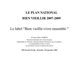 LE PLAN NATIONAL  BIEN VIEILLIR 2007-2009