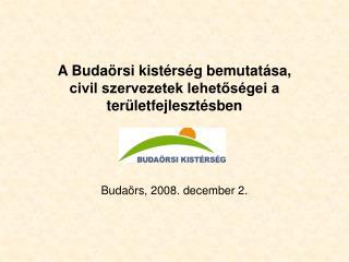 A Buda rsi kist rs g bemutat sa,  civil szervezetek lehetos gei a ter letfejleszt sben