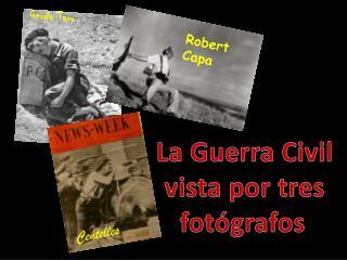 La Guerra Civil      vista por tres           fot grafos