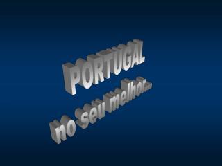 PORTUGAL no seu melhor...