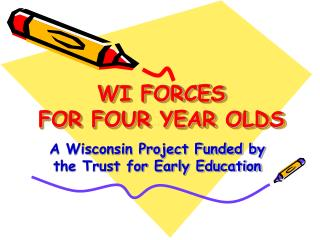 WI FORCES  FOR FOUR YEAR OLDS