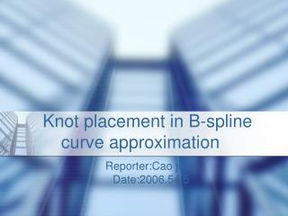 Knot placement in B-spline curve approximation