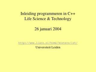 Inleiding programmeren in C Life Science  Technology  26 januari 2004