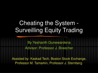 Cheating the System -  Surveilling Equity Trading