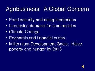 Agribusiness:  A Global Concern