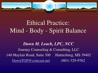 Ethical Practice:  Mind - Body - Spirit Balance