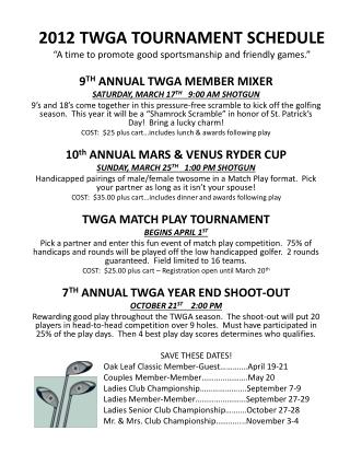 2012 TWGA TOURNAMENT SCHEDULE  A time to promote good sportsmanship and friendly games.