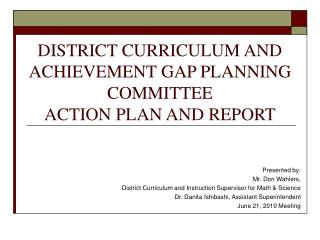 DISTRICT CURRICULUM AND ACHIEVEMENT GAP PLANNING COMMITTEE ACTION PLAN AND REPORT