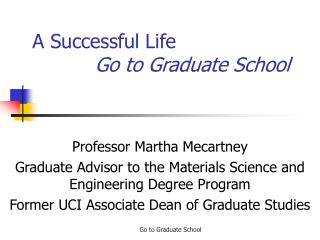 A Successful Life       Go to Graduate School