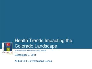 Health Trends Impacting the  Colorado Landscape