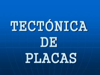 TECT NICA DE  PLACAS