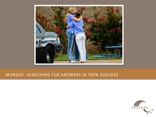 Monday: Searching for answers in teen suicides