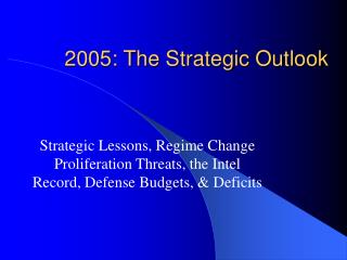 2005: The Strategic Outlook